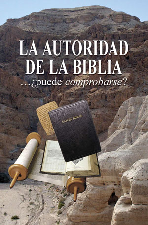 La autoridad de la biblia – …¿puede comprobarse?