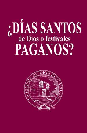 ¿Días santos de Dios o festivales paganos?