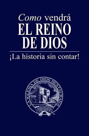Como vendrá el reino de Dios – ¡La historia sin contar!