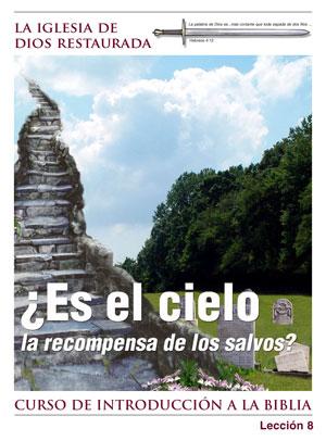 ¿Es el cielo la recompensa de los salvos? – Lección Ocho – Curso de Introducción a la Biblia