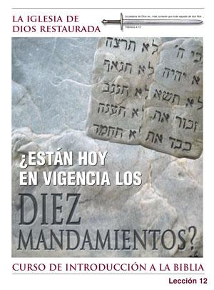 ¿Están hoy en vigencia los Diez Mandamientos? – Lección Doce – Curso de Introducción a la Biblia