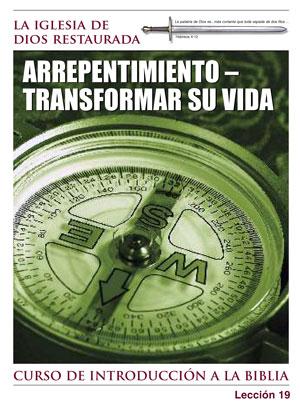 Arrepentimiento – Transformar su vida – Lección Diecinueve – Curso de Introducción a la Biblia