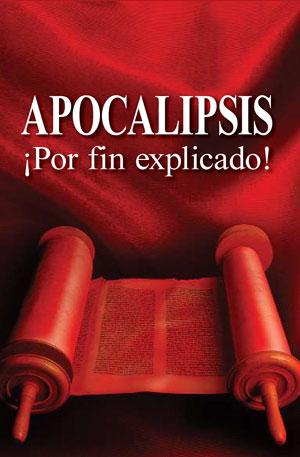 Apocalipsis – ¡Por fin explicado!