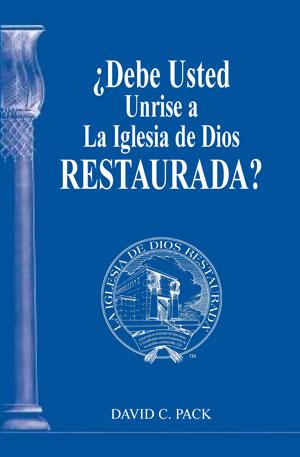 Image for ¿Debe Usted Unirse a La Iglesia de Dios RESTAURADA?