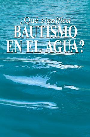 ¿Qué significa bautismo en el agua?