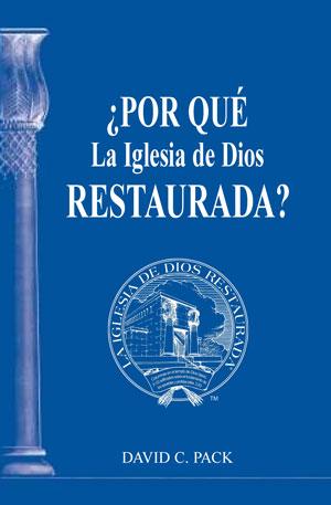 Image for ¿Por Qué La Iglesia de Dios Restaurada?