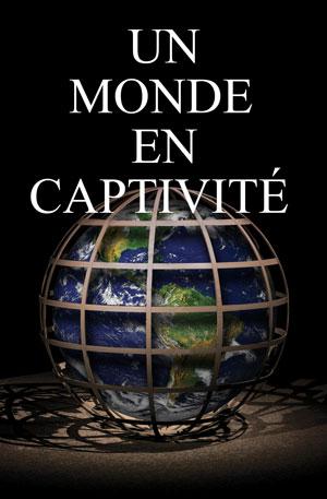 Un monde en captivité