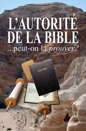 L'autorité de la Bible…peut-on la prouver?
