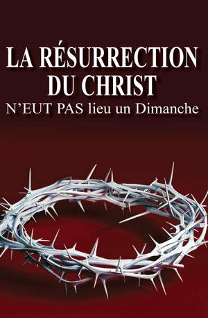 La résurrection du Christ n'eut pas lieu un Dimanche