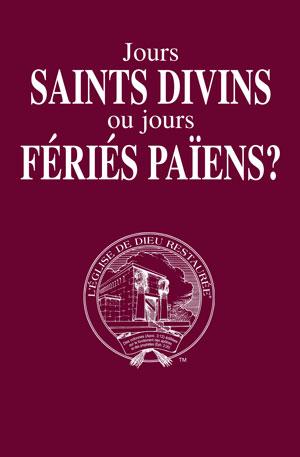 Jours saints divins ou jours fériés païens ?