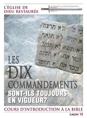 Les DIX COMMANDEMENTS sont-ils toujours en vigueur aujourd'hui? – Leçon 12 – Cours d'introduction à la bible