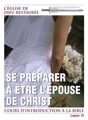 Se préparer à être l'épouse de Christ. – Leçon 15 – Cours d'introduction à la bible