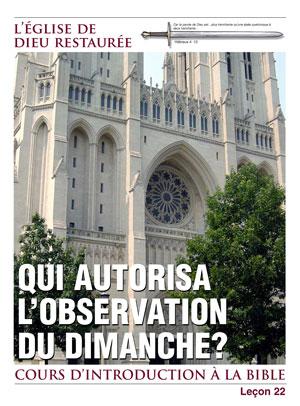 Qui autorisa l'observation du Dimanche? – Leçon 22 – Cours d'introduction à la Bible