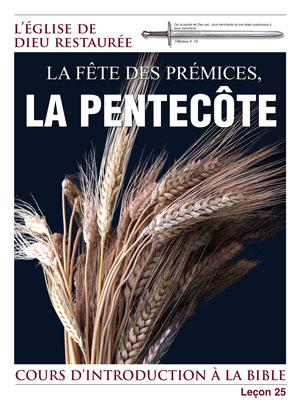 La Fête des Prémices, La Pentecôte – Leçon 25 – Cours d'introduction à la Bible