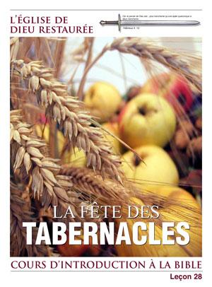 La Fête des Tabernacles – Leçon 28 – Cours d'introduction à la Bible