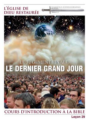 Le jugement finale – Le Dernier Grand Jour – Leçon 29 – Cours d'introduction à la Bible