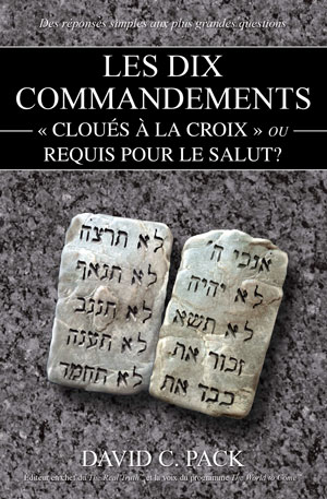 Les dix commandements-«cloués à la croix», ou requis pour le salut?