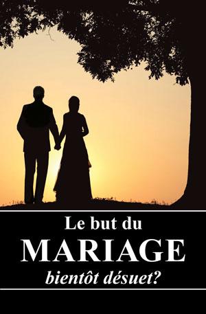 Le but du mariage-bientôt désuet?
