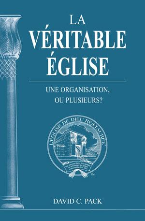 Image for La Véritable Église – Une Organisation, ou Plusieurs?