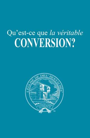 Qu'est-ce que la véritable conversion?