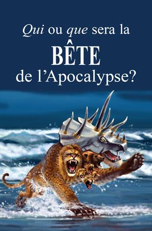 Qui ou Que sera la Bête de l'Apocalypse?
