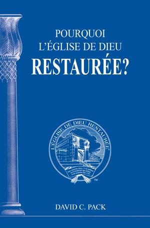 Image for Pourquoi L'Église de Dieu restaurée?