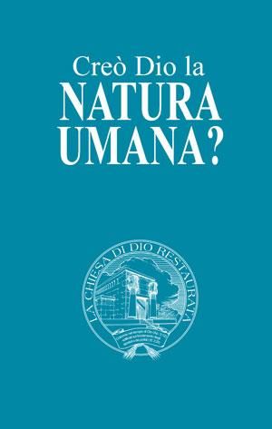 Creò Dio la Natura Umana?
