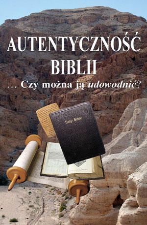 Autentyczność Biblii … Czy można ją udowodnić?