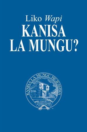 Liko Wapi Kanisa la Mungu?
